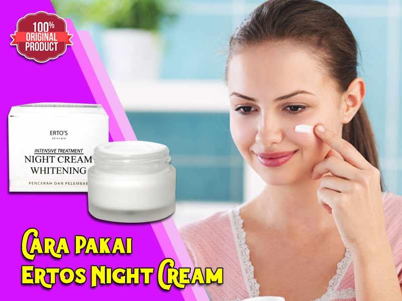 Cream Malam Ertos Manfaatnya Kapan Bereaksi