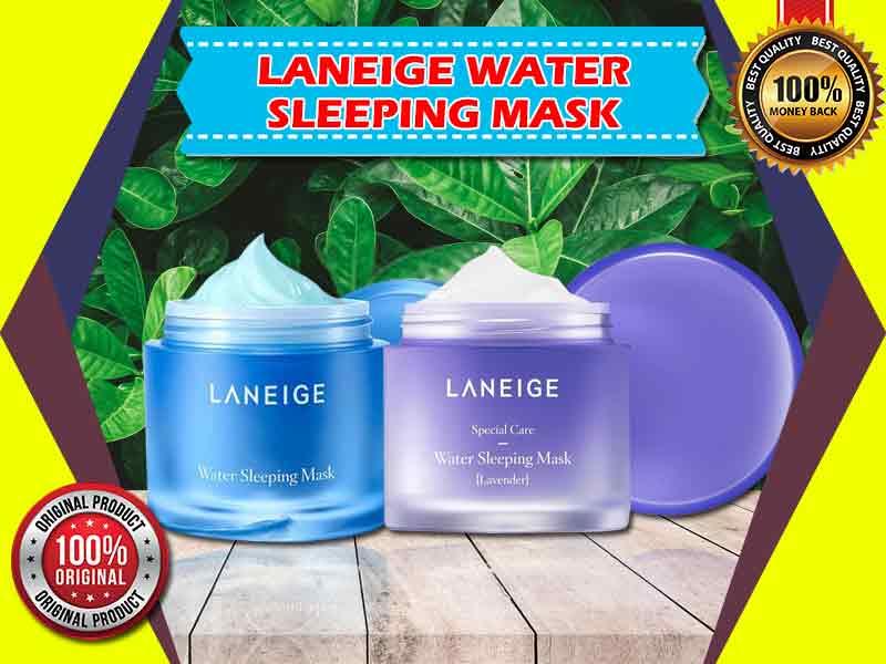 Begini Cara Kerja Laneige Water Sleeping Mask